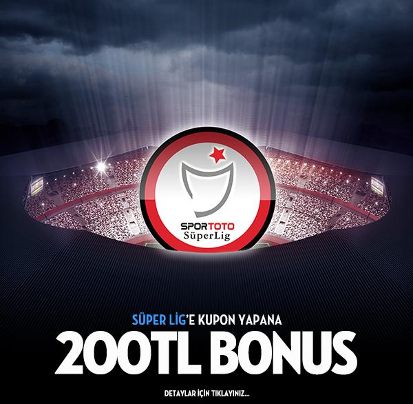 ANINDA 200 TL SÜPER LİG BONUSU