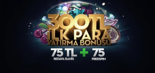ilk Para Yatırma Bonusu 300+75 TL+ 75 FreeSpin
