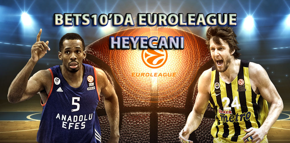 Bets10'da Euroleague Heyecanı