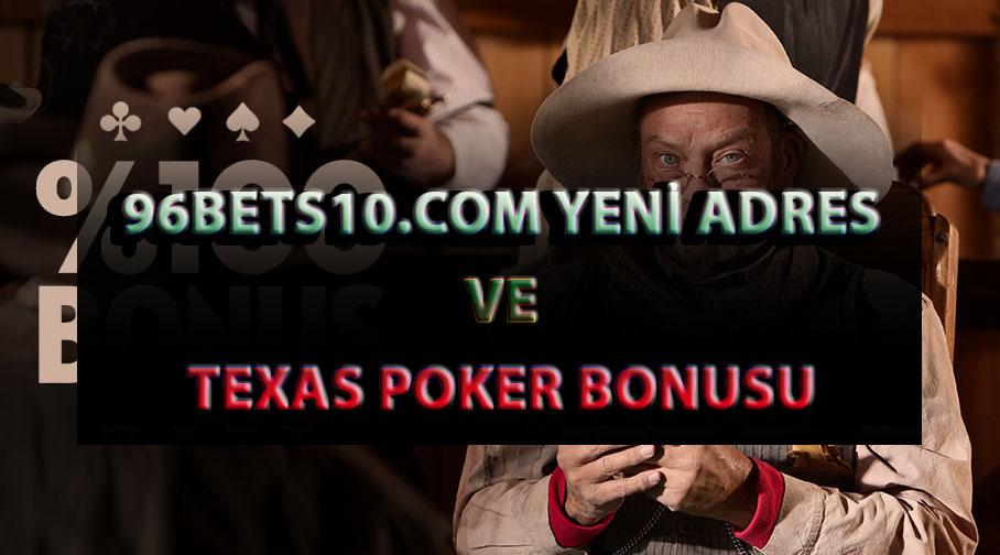 96Bets10.com Yeni Adres ve Texas Poker Bonusu